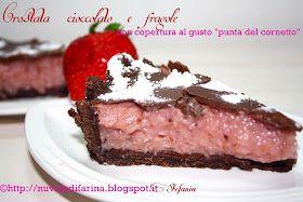crostata alle fragole e cioccolato in versione tutta nuova e con una copertura golosa al gusto di punta del cornetto