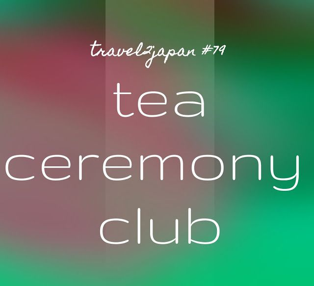 plannedpastel: travel2japan #79 tea ceremony club