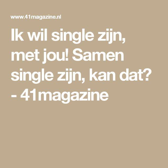 Ik wil single zijn, met jou! Samen single zijn, kan dat? - 41magazine