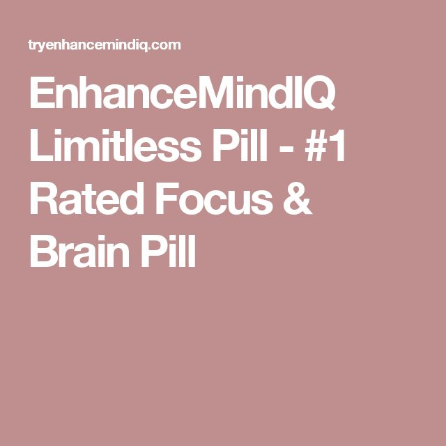 EnhanceMindIQ Limitless Pill - #1 Rated Focus & Brain Pill