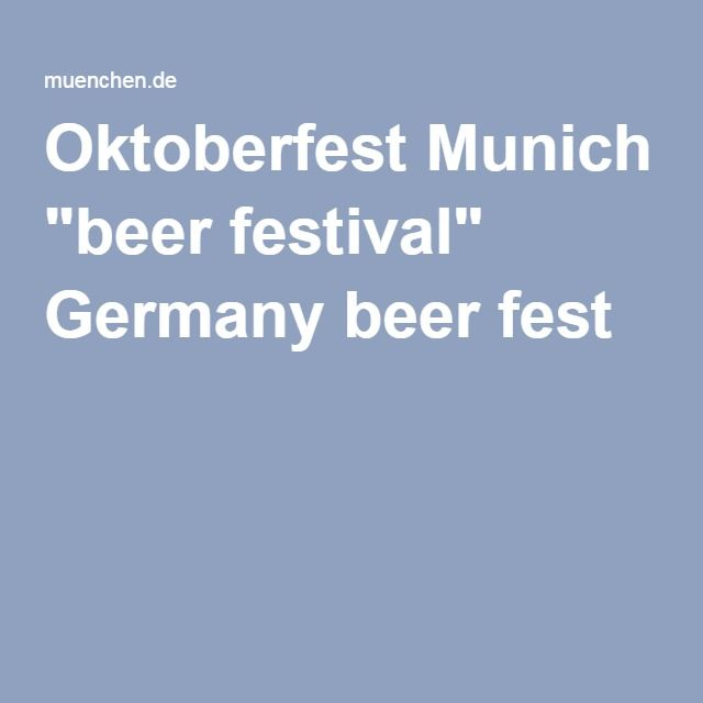 "Oktoberfest Munich ""beer festival"" Germany beer fest"