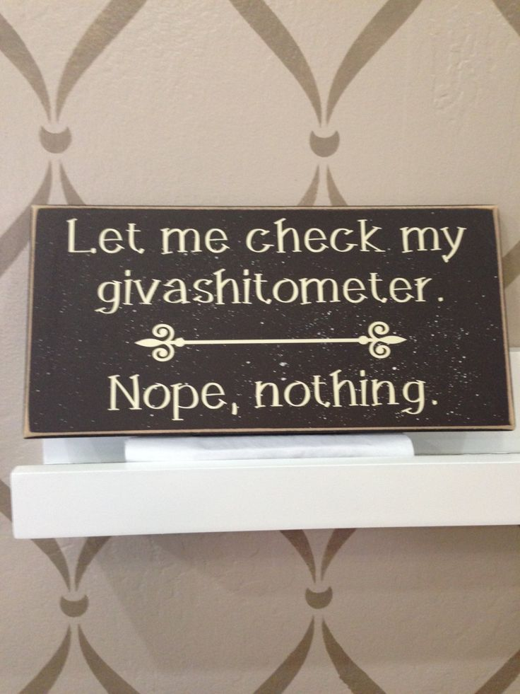 Let Me Check My Giveashitometer, Nope, nothing, humorous, funny, wooden sign, wood, Gag Gift by pamspaintedpretties on Etsy