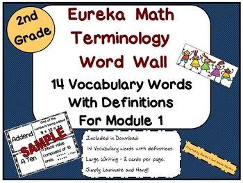 All the terminology you will be covering in Eureka Math Module 1! 14 vocabulary words with definitions ready to laminate and hang! Large print with 2 terms per page. Perfect for your classroom. The word wall will be used for reference daily. Give your students a place to refer to when doing Eureka Math.