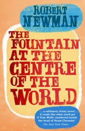 The Fountain at the Centre of the World - Rob Newman