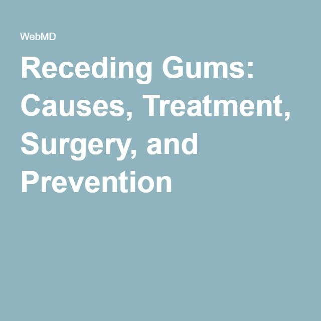 Receding Gums: Causes, Treatment, Surgery, And Prevention