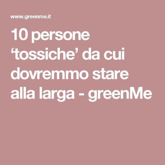 10 persone 'tossiche' da cui dovremmo stare alla larga - greenMe