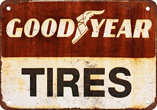 Amazon.com - Goodyear Tires Vintage Look Reproduction Metal Sign -