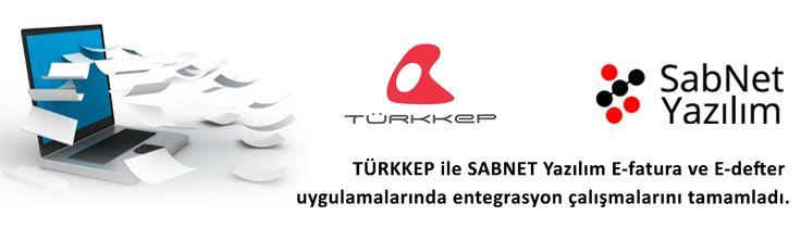 TÜRKKEP ile SABNET Yazılım E-fatura ve E-defter uygulamalarında entegrasyon çalışmalarını tamamladı.