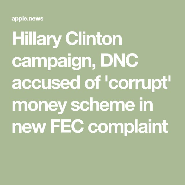 Hillary Clinton campaign, DNC accused of 'corrupt' money scheme in new FEC complaint