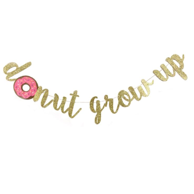 Donut Grow Up Banner - Donut Themed Birthday Party - Donut Party - Donut Party Supplies - Donut Party Decorations - Donut Birthday Party by alittlebitofwhitt on Etsy https://www.etsy.com/listing/490693586/donut-grow-up-banner-donut-themed