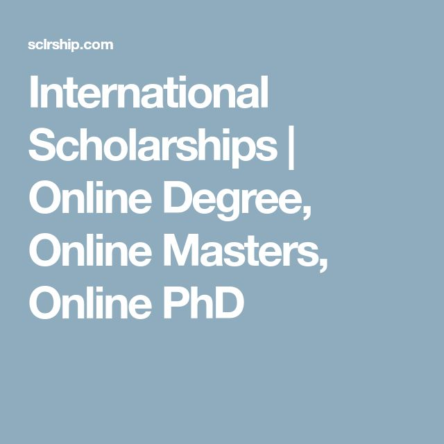 International Scholarships | Online Degree, Online Masters, Online PhD #onlinescholarships #onlinedegree
