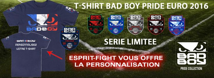 T-shirts EURO 2016 BAD BOY  sur www.Esprit-FIGHT.fr : FRANCE - ITALIE - PORTUGAL - ANGLETERRE - POLOGNE - CROATIE.