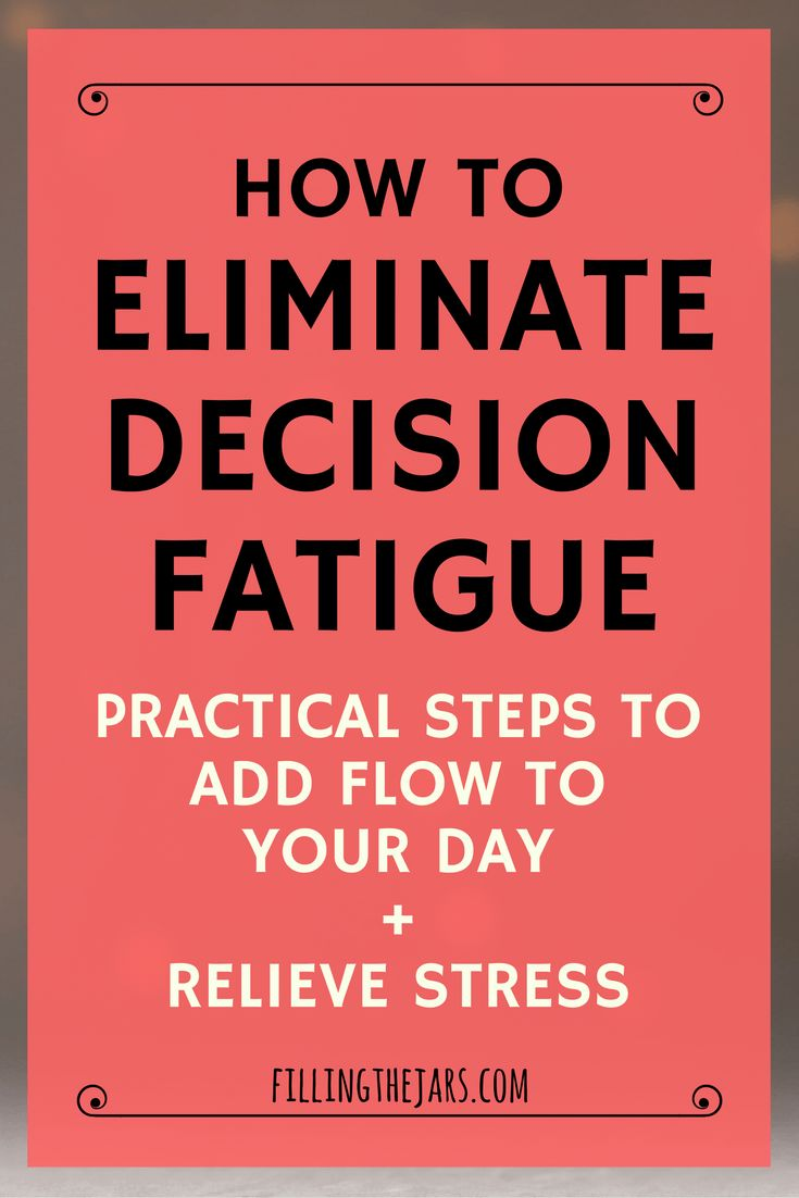 """How to Eliminate Decision Fatigue - Add """"Flow"""" to Your Day & Relieve Stress"""