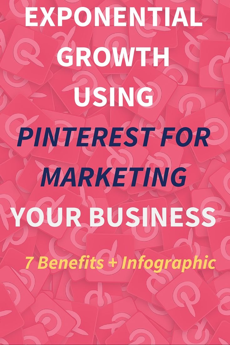 Exponential Growth Using Pinterest For Marketing Your Business. Pinterest is…