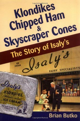 Klondikes, Chipped Ham, & Skyscraper Cones: The Story of Isaly's by Brian Butko, http://www.amazon.com/dp/0811728447/ref=cm_sw_r_pi_dp_2dLFqb1JVY5HV