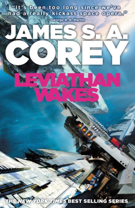 Leviathan Wakes: Book 1 of James S. A. Corey's Expanse series!