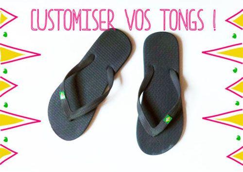DIY, customiser vos tongs!