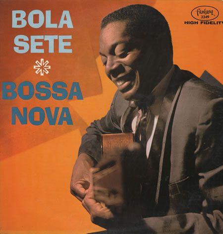 Bola Sete'Bossa Nova'