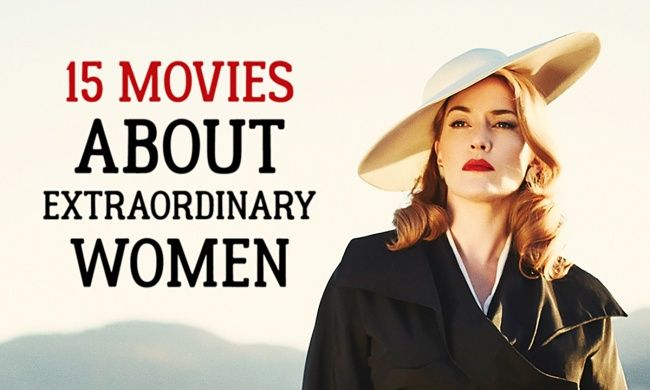 15 inspirational movies about extraordinary women