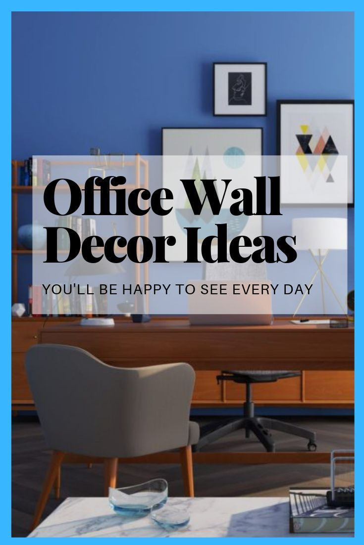 Office Wall Decor Ideas That Ll Keep You Super Motivated Office