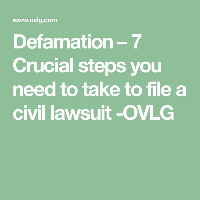 Defamation – 7 Crucial steps you need to take to file a civil lawsuit -OVLG