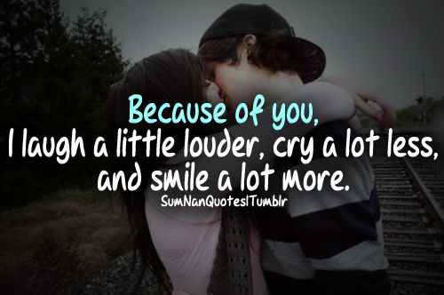 Because Of You, I Laugh A Little Louder, Cry A Lot Less