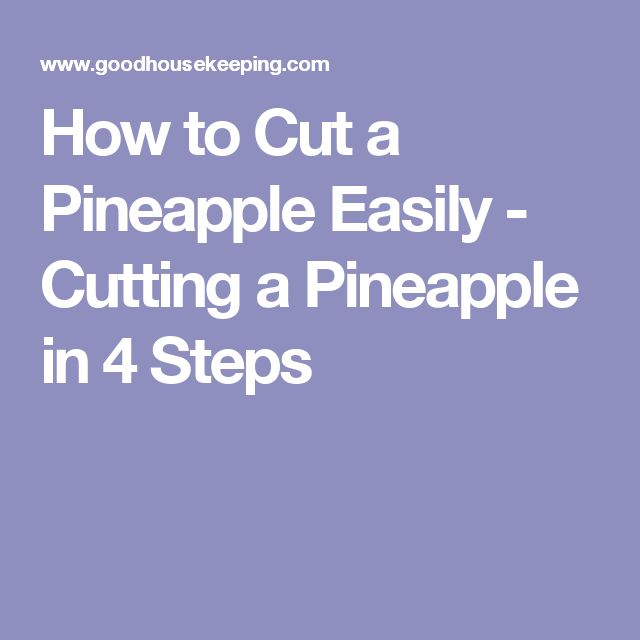 How to Cut a Pineapple Easily - Cutting a Pineapple in 4 Steps
