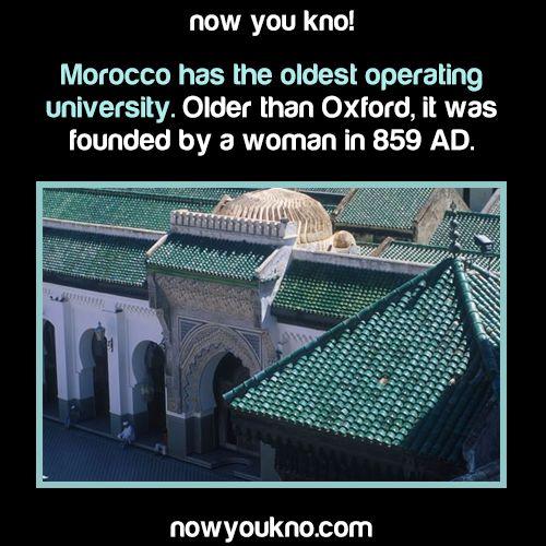 800s AD: The world's first University of al-Qarawiyyin was built by a Muslim woman, Fatima al-Fihri.
