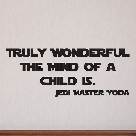 Truly wonderful the mind of a child is, star wars decal, star wars decor, star wars decorations, star wars, star wars wall decor, D00171