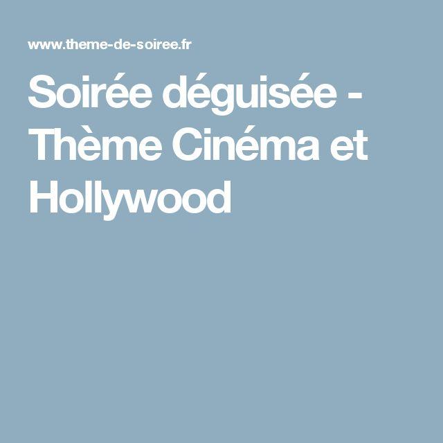 Soirée déguisée - Thème Cinéma et Hollywood