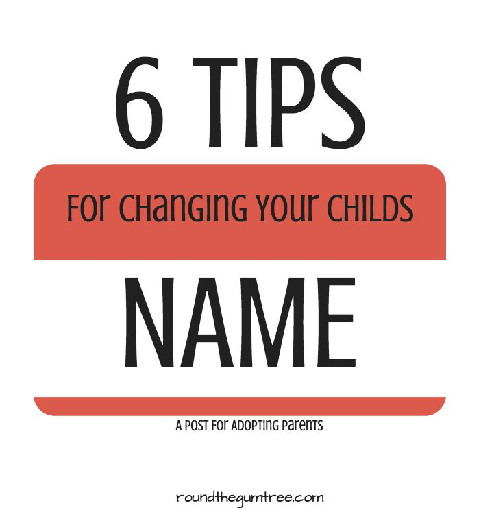 6 tips for changing your child's name. A note to adopting parents from a mom via foster to adopt.