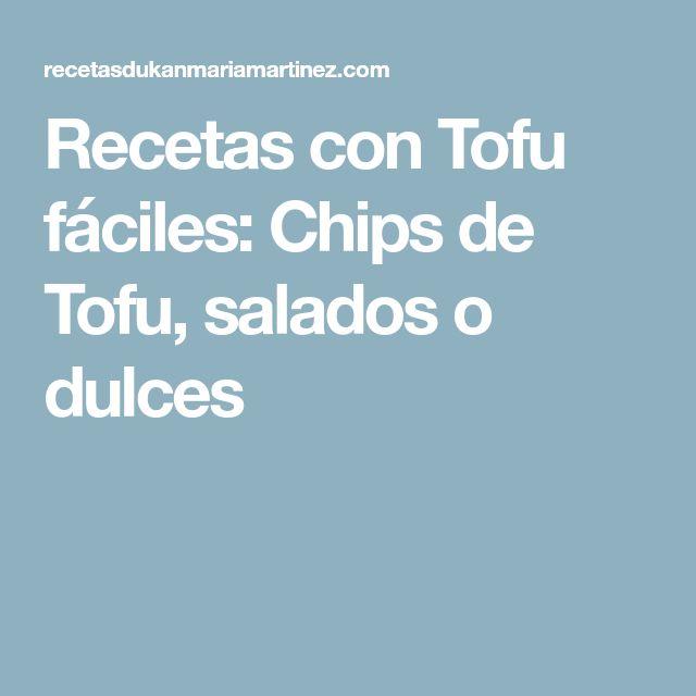 Recetas con Tofu fáciles: Chips de Tofu, salados o dulces