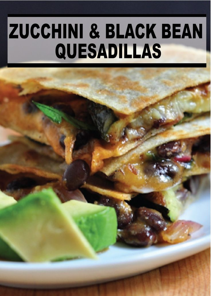 ... fall dinner, make this Zucchini and Black Bean Quesadillas recipe