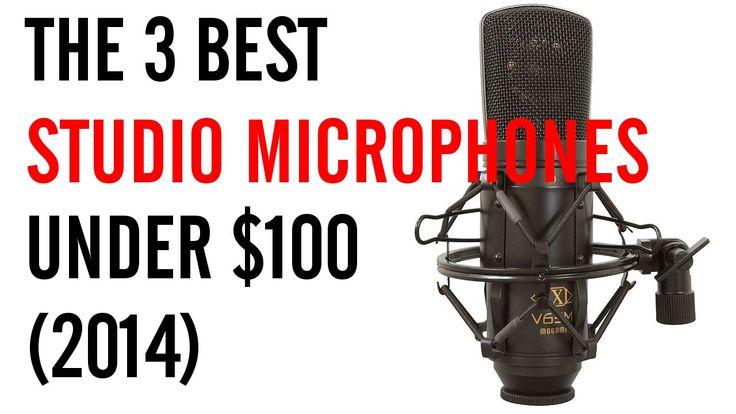 The 3 Best Studio Microphones Under $100 (2014)