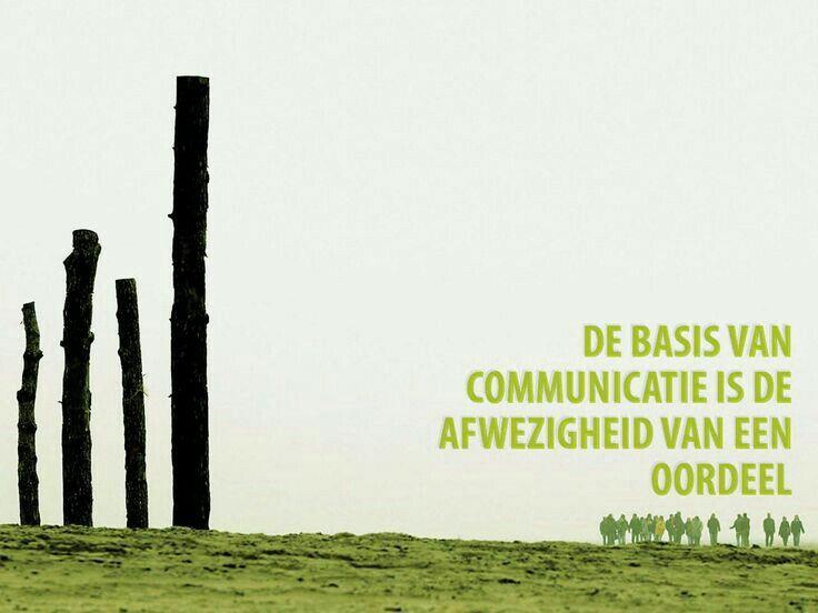 De basis van communicatie is de afwezigheid van een oordeel.