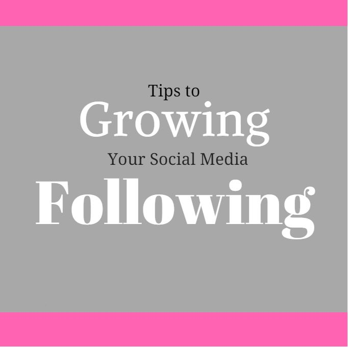 Tips to Growing your Social Media Following