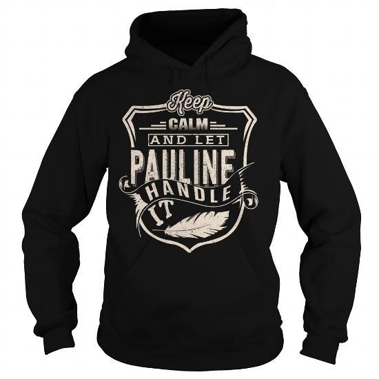 Keep Calm And Let PAULINE PAULINE T-Shirts Hoodies PAULINE Keep Calm Sunfrog Shirts	#Tshirts  #hoodies #PAULINE #humor #womens_fashion #trends Order Now =>	https://www.sunfrog.com/search/?33590&search=PAULINE&Its-a-PAULINE-Thing-You-Wouldnt-Understand