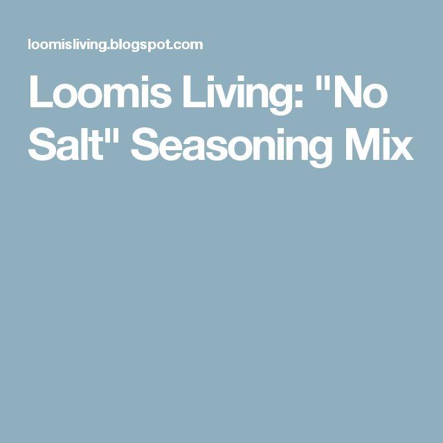 "Loomis Living: ""No Salt"" Seasoning Mix"