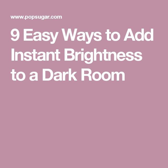 9 Easy Ways to Add Instant Brightness to a Dark Room
