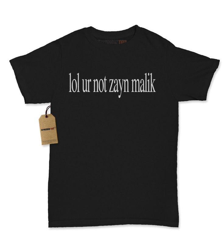- lol ur not zayn malik - Great top at a great price Description Expression Tees brings you yet another amazing design - lol ur not zayn malik All of our designs are printed in the U.S. on high qualit