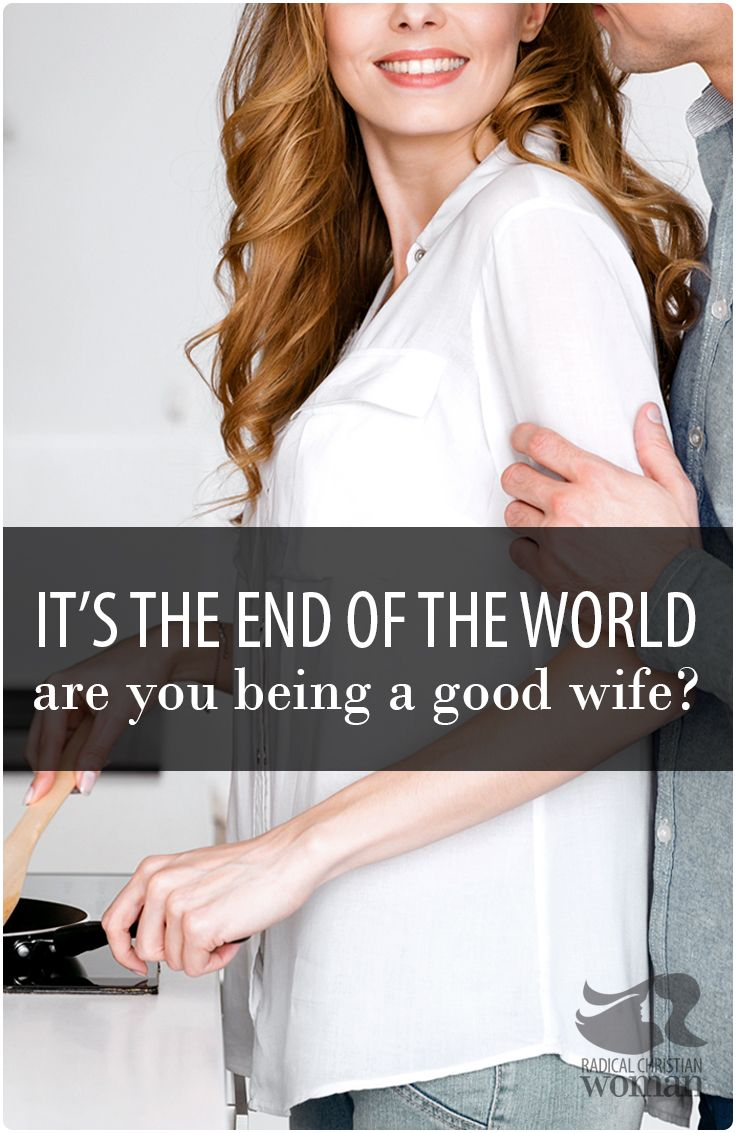 What could the single most important thing be when preparing for end times according to Bible prophecy? Why is being a good wife in the end times important?