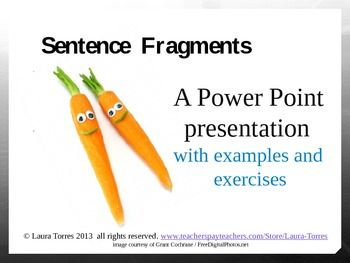 Engaging sentence fragment lesson/review. Power point presentation. $