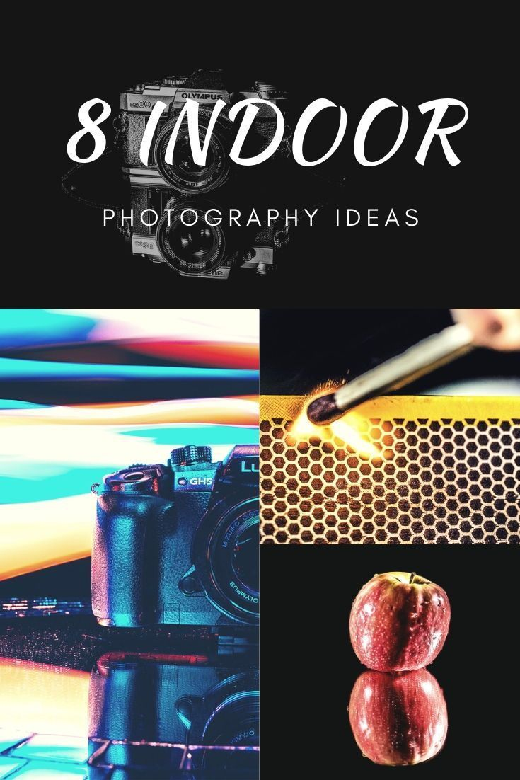 8 Indoor Photography Ideas To Get Your Through The Winter Indoor
