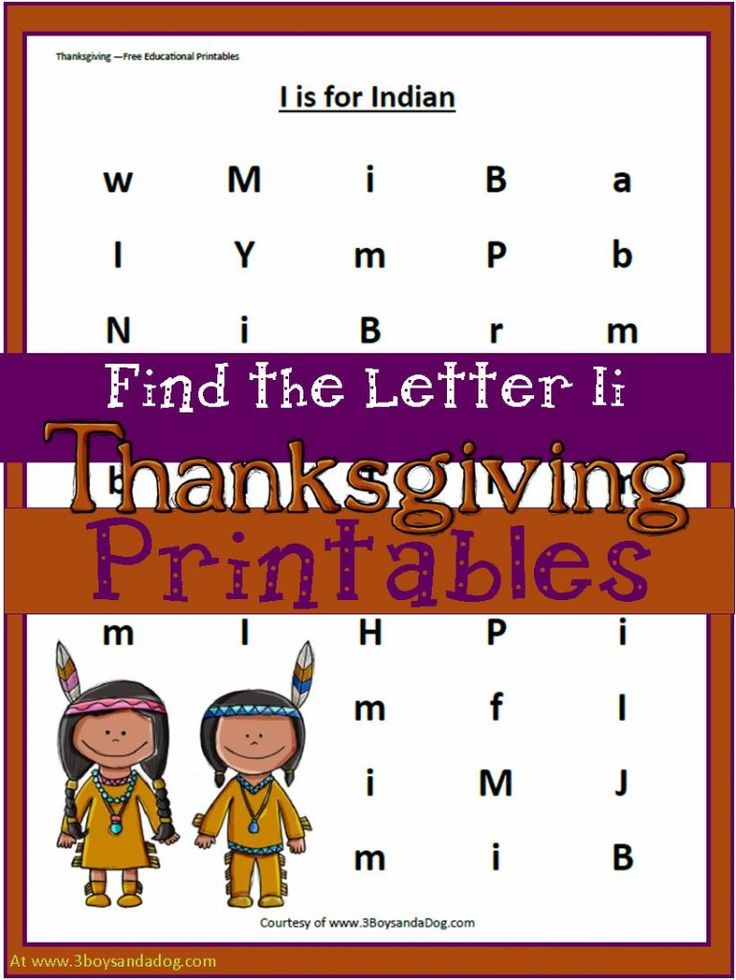 These Thanksgiving Printables: Ii is for Indian will help your preschool and kindergarten aged children work on letter recognition - on 3 Boys and a Dog at http://3boysandadog.com/2013/11/ii-is-for-indian-free-thanksgiving-worksheets/?Ii+is+for+Indian+Free+Thanksgiving+Worksheets