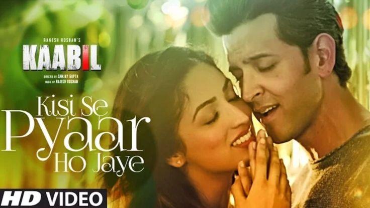 Kisi Se Pyaar Ho Jaye Song Full Video From Kaabil Ft Hrithik Roshan with Lyrics