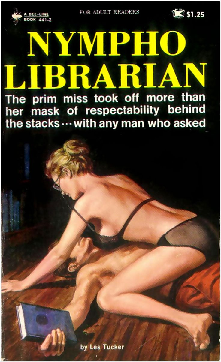 """""""Nympho Librarian! (1970). Les Tucker (Jake Moskovitz). New York: Bee-Line Press.   Cover by Paul Rader.  I really want to read this book..."""