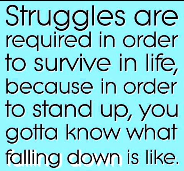Inspirational Quotes About Life And Struggles: Quote. Struggles In Life...