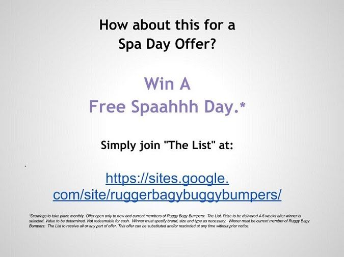 Spa Day Offer.  Enter to Win a free Spaaaahhh Day from Rugger Bagy Buggy Bumpers.