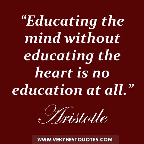 Educating the mind without educating the heart quotes - Inspirational Quotes about Life, Love, happiness, Kindness, positive attitude, positive thoughts, inspirational pictures quotes about life, happiness Very Best Quotes . com