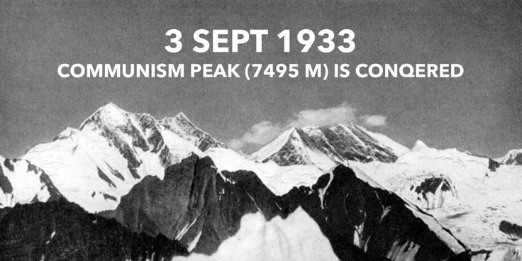3 September 1933. Yevgeny Abalakov is the first person to conquer Communism Peak (7495 m), the highest peak of the Soviet Union